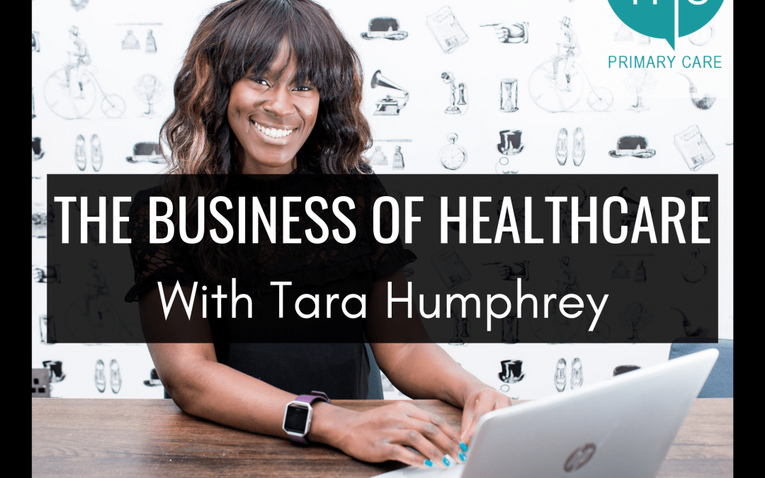 The Business of Healthcare with Tara Humphrey
