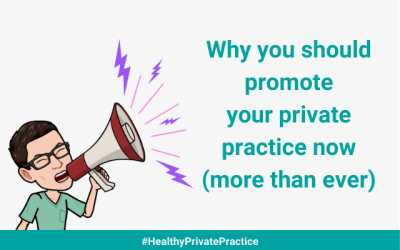 Why you should market your private practice now (more than ever)